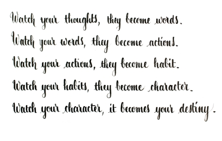 Thoughts shape who you become