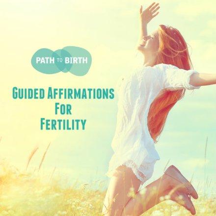 Path to Birth Fertility Affirmations IVF TTC Infertility